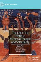 The end of the world in Medieval thought and spirituality