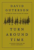 Turn around time : a walking poem for the Pacific Northwest