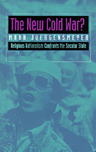 The new Cold War? : religious nationalism confronts the secular state