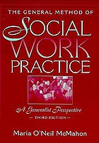 The general method of social work practice : a generalist perspective
