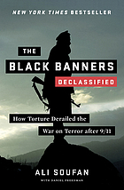 The black banners declassified : how torture derailed the War on Terror after 9/11