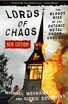 Lords of chaos : the bloody rise of the satanic metal underground