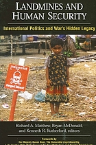 Landmines and human security : international politics and war's hidden legacy