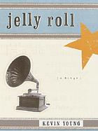 Jelly roll : a blues