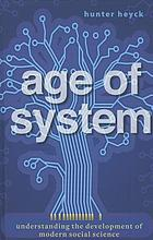 Age of system : understanding the development of modern social science
