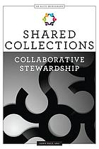 Shared collections : collaborative stewardship