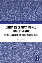 China reclaims world power status : putting an end to the world America made