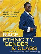 Race, ethnicity, gender, & class : the sociology of group conflict and change