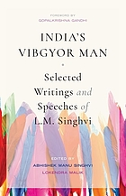 India's vibgyor man : selected writings and speeches of L.M. Singhvi