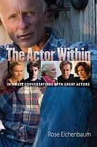 The actor within : intimate conversations with great actors