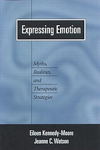 Expressing emotion : myths, realities and therapeutic strategies