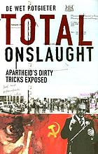 Total onslaught : apartheid's dirty tricks exposed
