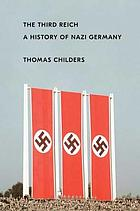 The Third Reich : A History of Nazi Germany