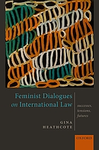 Feminist dialogues on international law : successes, tensions, futures
