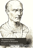 The Roman history of Appian of Alexandria;