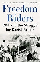 Freedom riders : 1961 and the struggle for racial justice