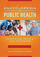 Encyclopedia of public health : principles, people, and programs