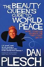 The beauty queen's guide to world peace : money, power and mayhem in the twenty-first century