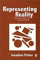 Representing reality : discourse, rhetoric and social construction