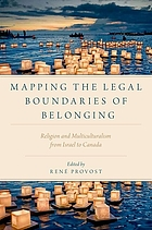 Mapping the legal boundaries of belonging : religion and multiculturalism from Israel to Canada