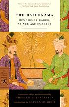 The Baburnama : memoirs of Babur, prince and emperor