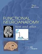 Functional neuroanatomy : text and atlas