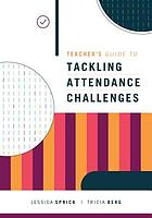 Teacher's guide to tackling attendance challenges