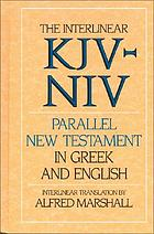 The interlinear KJV/NIV parallel : New Testament in Greek and English