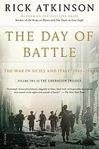 The day of battle : the war in Sicily and Italy, 1943-1944