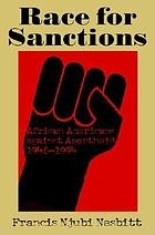 Race for sanctions : African Americans against apartheid, 1946-1994