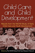 Child care and child development : results from the NICHD study of early child care and youth development