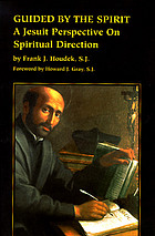 Guided by the Spirit : a Jesuit perspective on spiritual direction