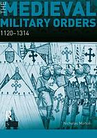 The medieval military orders : 1120-1314