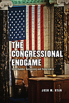 The congressional endgame : interchamber bargaining and compromise