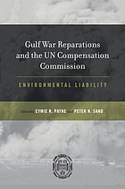 Gulf war reparations and the UN compensation commission : environmental liability