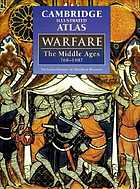 The Cambridge illustrated atlas of warfare : the Middle Ages