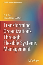 Transforming organizations through flexible systems management