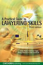 Practical guide to lawyering skills.