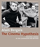 The cinema hypothesis : teaching cinema in the classroom and beyond