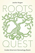 Roots quest : inside America's genealogy boom
