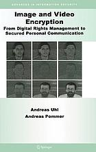 Image and video encryption : from digital rights management to secured personal communication