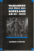 Warlords and holy men : Scotland AD 80-1000