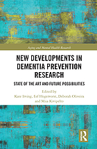 New developments in dementia prevention research : state of the art and future possibilities