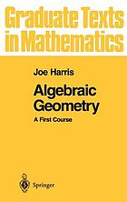 Algebraic geometry : a first course