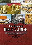 The essential Bible guide : Bible background with maps, charts, and lists