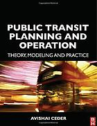 Public transit planning and operation : theory, modelling and practice