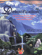 Detoxification : all you need to know to recharge, renew and rejuvenate your body, mind and spirit!