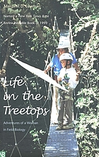 Life in the treetops : adventures of a woman in field biology