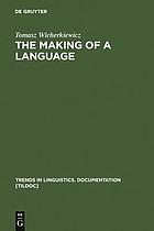 The making of a language : the case of the idiom of Wilamowice, southern Poland