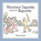 Monsieur Saguette and his baguette
